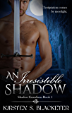 An Irresistible Shadow (Shadow Guardians Book 1)