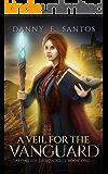 A Veil for the Vanguard: An Epic Fantasy Novel (Aeonlith Chronicles Book 1)