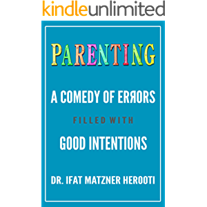 Parenting: A Comedy of Errors Filled With Good Intentions