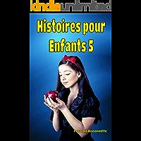 Histoires Pour Enfants 5: Livres en français (Collection Merveilleuses Histoires pour Enfants) (French Edition)