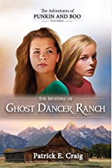 The Mystery of Ghost Dancer Ranch (The Adventures of Punkin and Boo Book 1) Kindle Edition