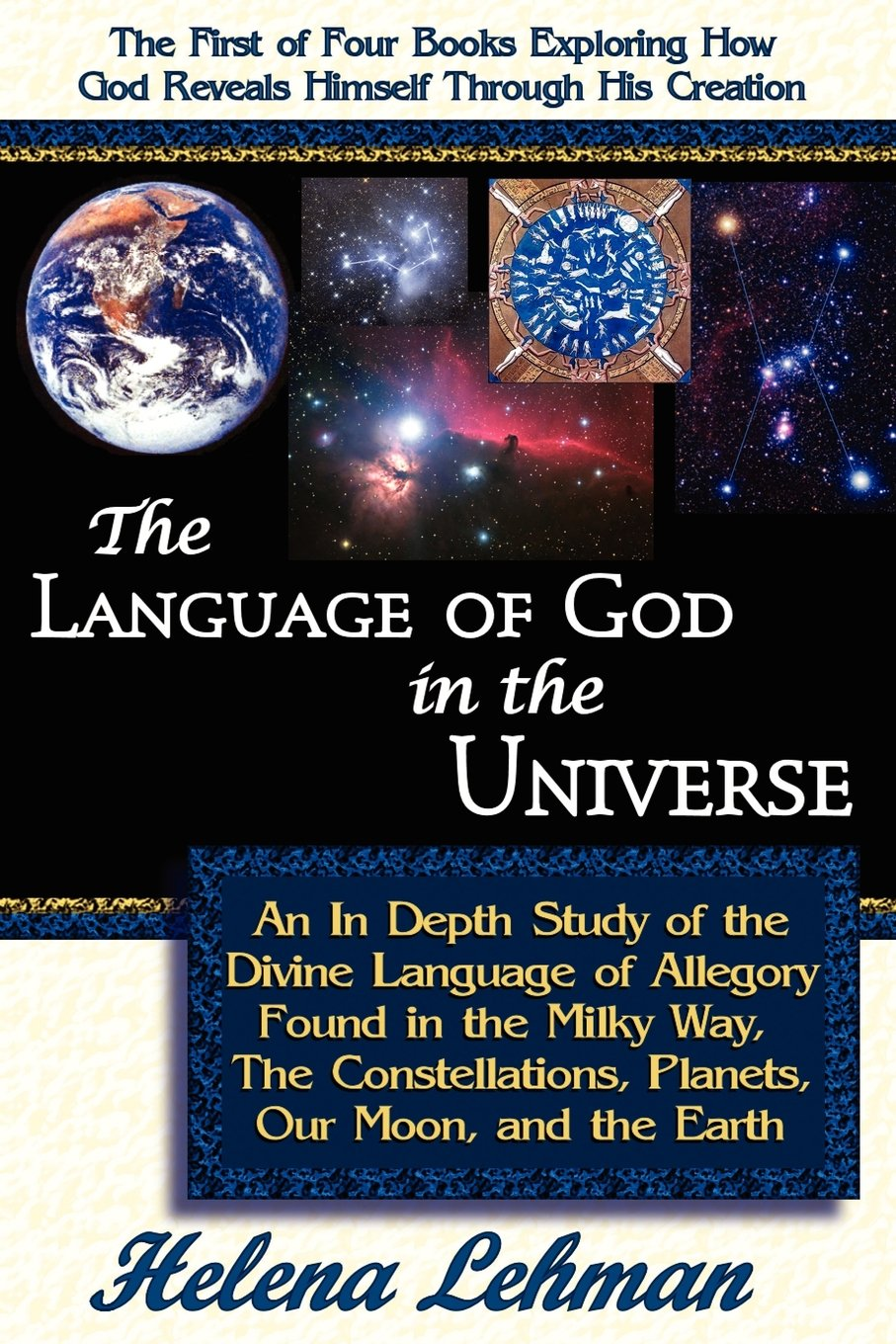 Read Online The Language of God in the Universe: An In Depth Study of the Divine Language of Allegory Found in the Milky Way, The Constellations, Planets, Our Moon, and the Earth (The Language of God Series) ebook
