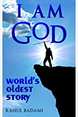 I am God: World's Oldest Story (The Prehistoric Action Adventures of Ayot) Kindle Edition