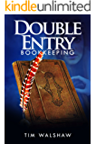 Double Entry Bookkeeping: Or Dear Cilla - The Easy Way to Debit and Credit all the way to Trial Balance