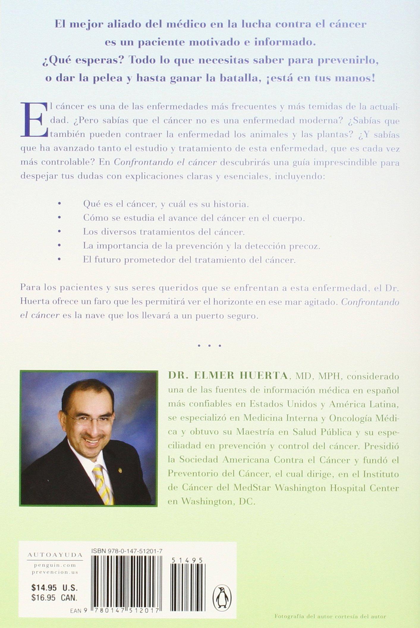 Confrontando el cancer: Una guia complete para pacientes y sus familiares: Amazon.es: Elmer, Dr. Huerta: Libros