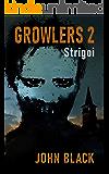 Growlers 2 Strigoi: A Zombie Apocalypse Survival Thriller (Book 2)