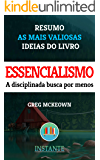 Essencialismo - Greg McKeown - Resumo: As ideias mais valiosas do livro