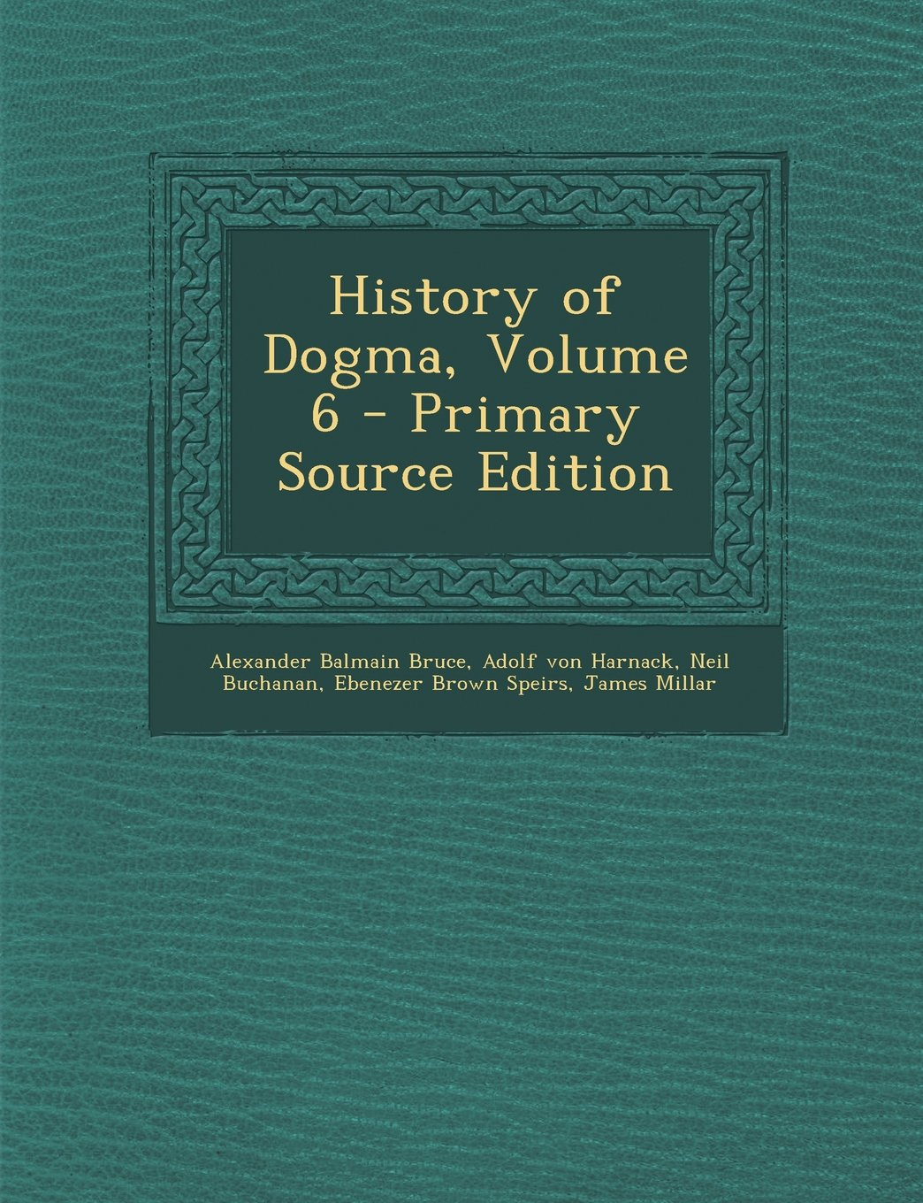 Download History of Dogma, Volume 6 - Primary Source Edition PDF