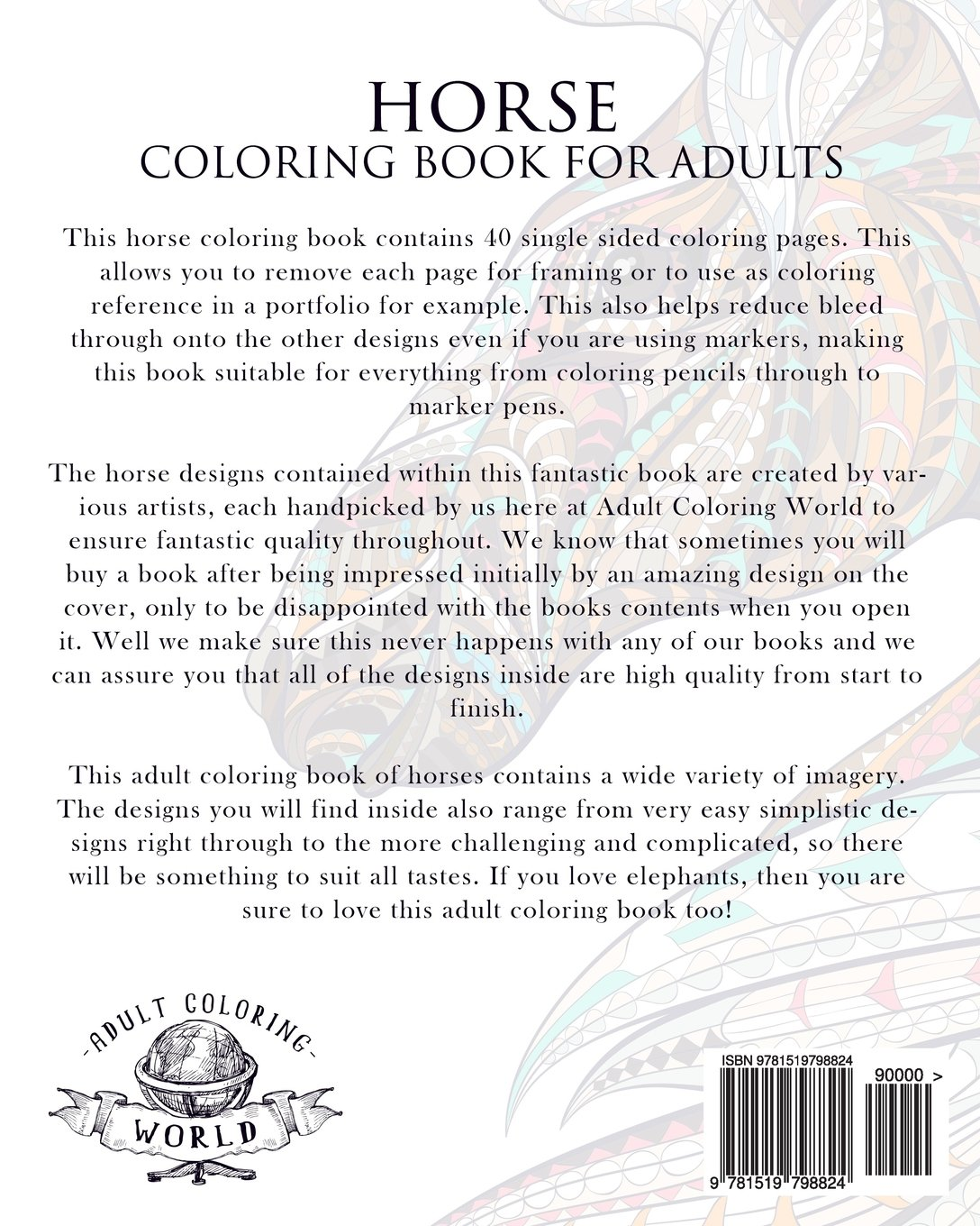 Horse Coloring Book For Adults An Adult Of 40 Horses In A Variety Styles And Patterns World 9781519798824 Books
