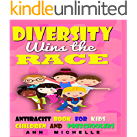 Diversity Wins the RACE : Antiracist baby book for kids children and preschoolers