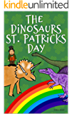 The Dinosaurs St. Patrick's Day: Picture Book For Preschoolers & Toddlers. Ideal for ages 2-6.