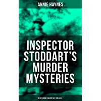 INSPECTOR STODDART'S MURDER MYSTERIES (4 Intriguing Golden Age Thrillers): Including The Man with the Dark Beard, Who Killed Charmian Karslake, The Crime ... Tattenham Corner & The Crystal Beads Murder