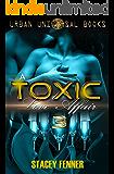 A Toxic Love Affair 3