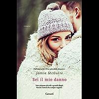 Sei il mio danno: Crash & Burn 1 - La storia di Darby & Trex (Italian Edition)