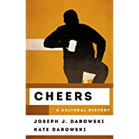 Cheers: A Cultural History