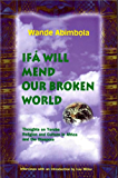 Ifa Will Mend Our Broken World (English Edition)