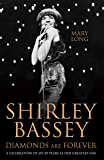 Diamonds Are Forever - Shirley Bassey: A Celebration of My 50 Years as Her Greatest Fan