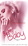Be My Baby (Jared & Calla) (The Baby Saga Book 3)
