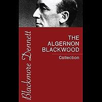 The Algernon Blackwood Collection (English Edition)