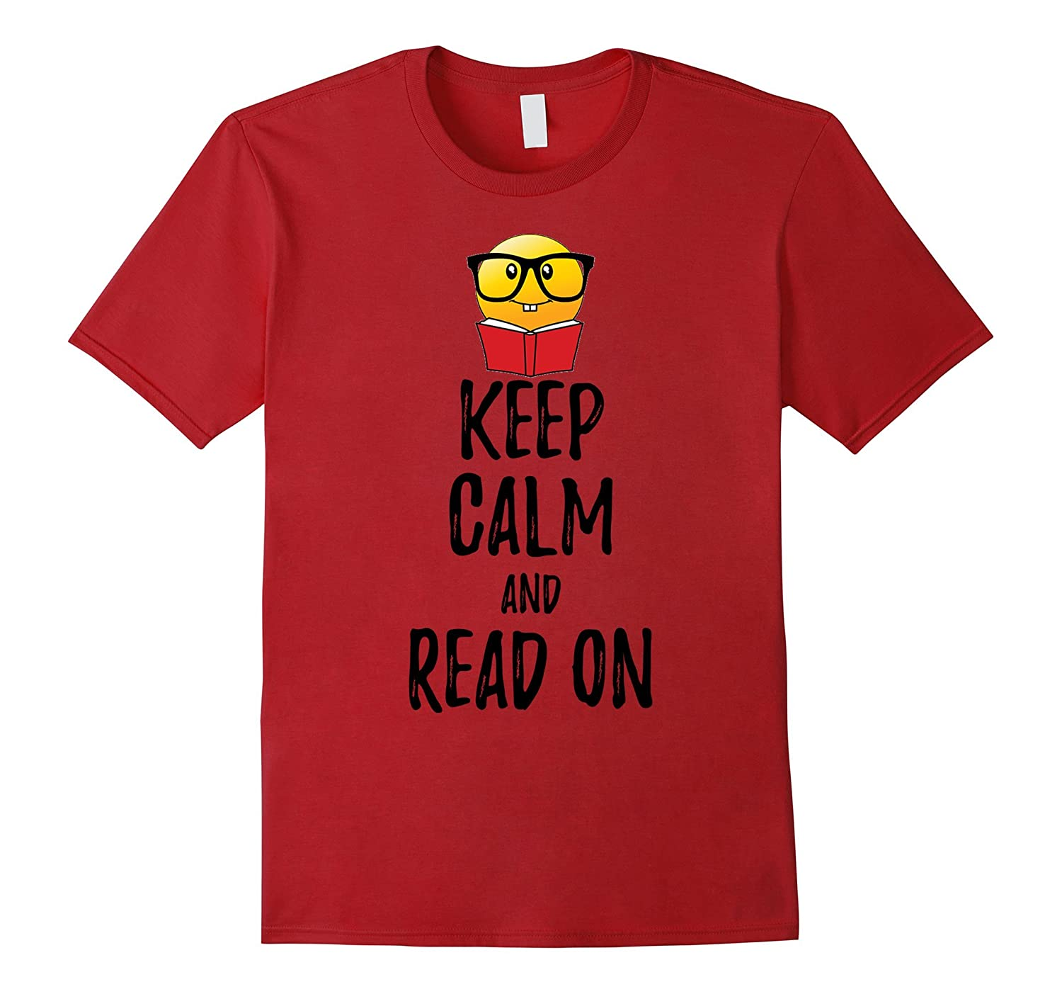 Keep Calm and Read On T-shirt for Smart Bookworm Nerds
