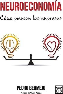 Neuroeconomía: Cómo piensan las empresas (Acción empresarial) (Spanish Edition)