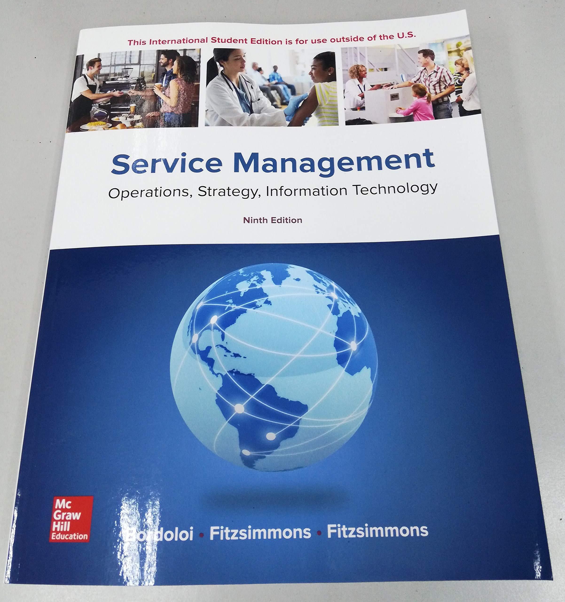 Service Management: Operations, Strategy, Information Technology: James  Fitzsimmons (author), Mona Fitzsimmons (author) Sanjeev Bordoloi (author):  ...