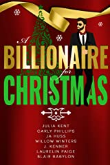 A Billionaire for Christmas : A Secret Billionaire Romantic Comedy Holiday Boxed Set Kindle Edition