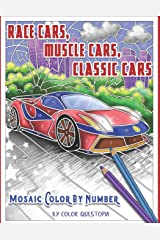 Race Cars, Muscle Cars, Classic Cars Mosaic Color By Number: Adult Coloring Book (Fun Adult Color By Number Coloring) Paperback