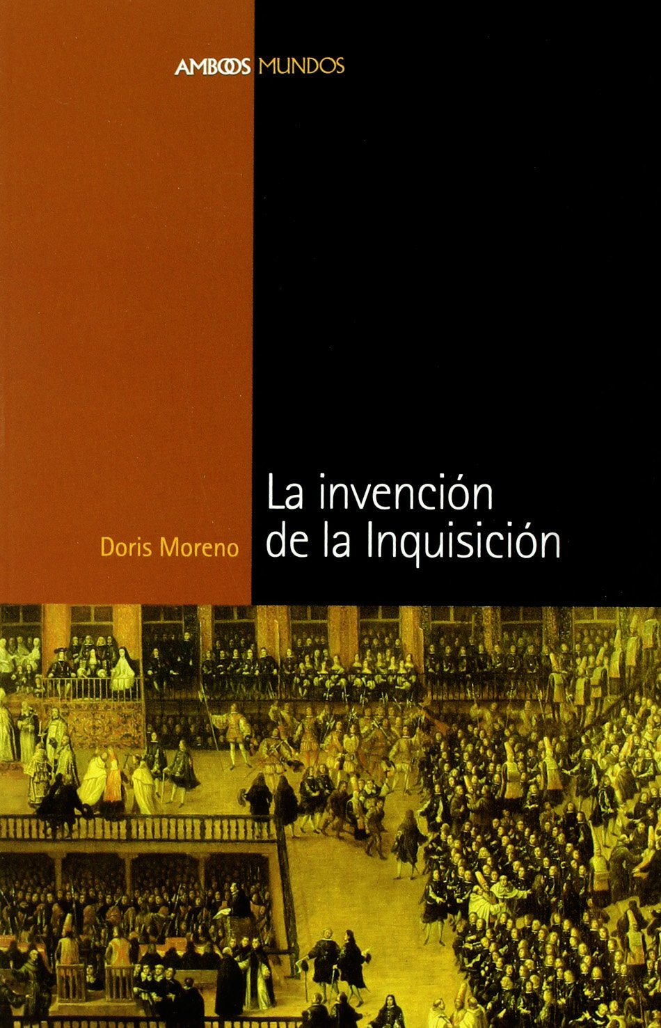 INVENCIÓN DE LA INQUISICIÓN, LA: 1 (Ambos Mundos): Amazon.es: Moreno, Doris: Libros