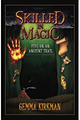 Skilled in Magic: Five On An Ancient Trail (Skilled in Magic Series Book 2) Kindle Edition