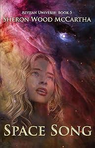 Space Song: An Alien Threat (Alysian Universe Series Book 5)