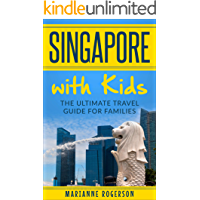 Singapore with Kids: The ultimate travel guide for families