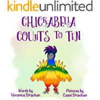 Chickabella Counts to Ten: A read aloud picture book about hide and seek and counting (The Adventures of Chickabella 2)