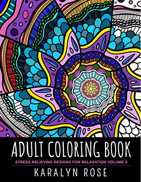 - Amazon.com: Adult Coloring Book: Stress Relieving Designs For Relaxation  Volume 3 (Stress Relieving Coloring Books) (9781691025312): Rose, Karalyn:  Books