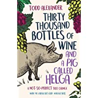 Thirty Thousand Bottles of Wine and a Pig Called Helga: A not-so-perfect tree change