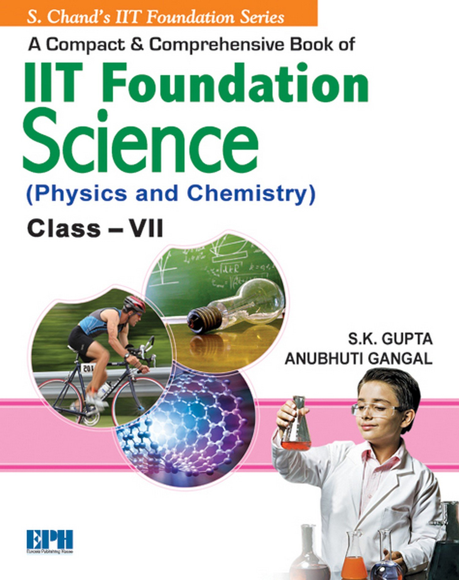 A Compact & Comprehensive Book of IIT Foundation (Physics & Chemistry) – Class 7