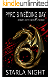 Pyro's Wedding Day: A Happily Ever After Epilogue