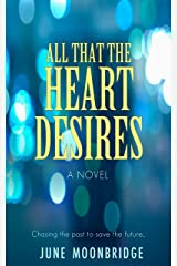All That the Heart Desires Kindle Edition