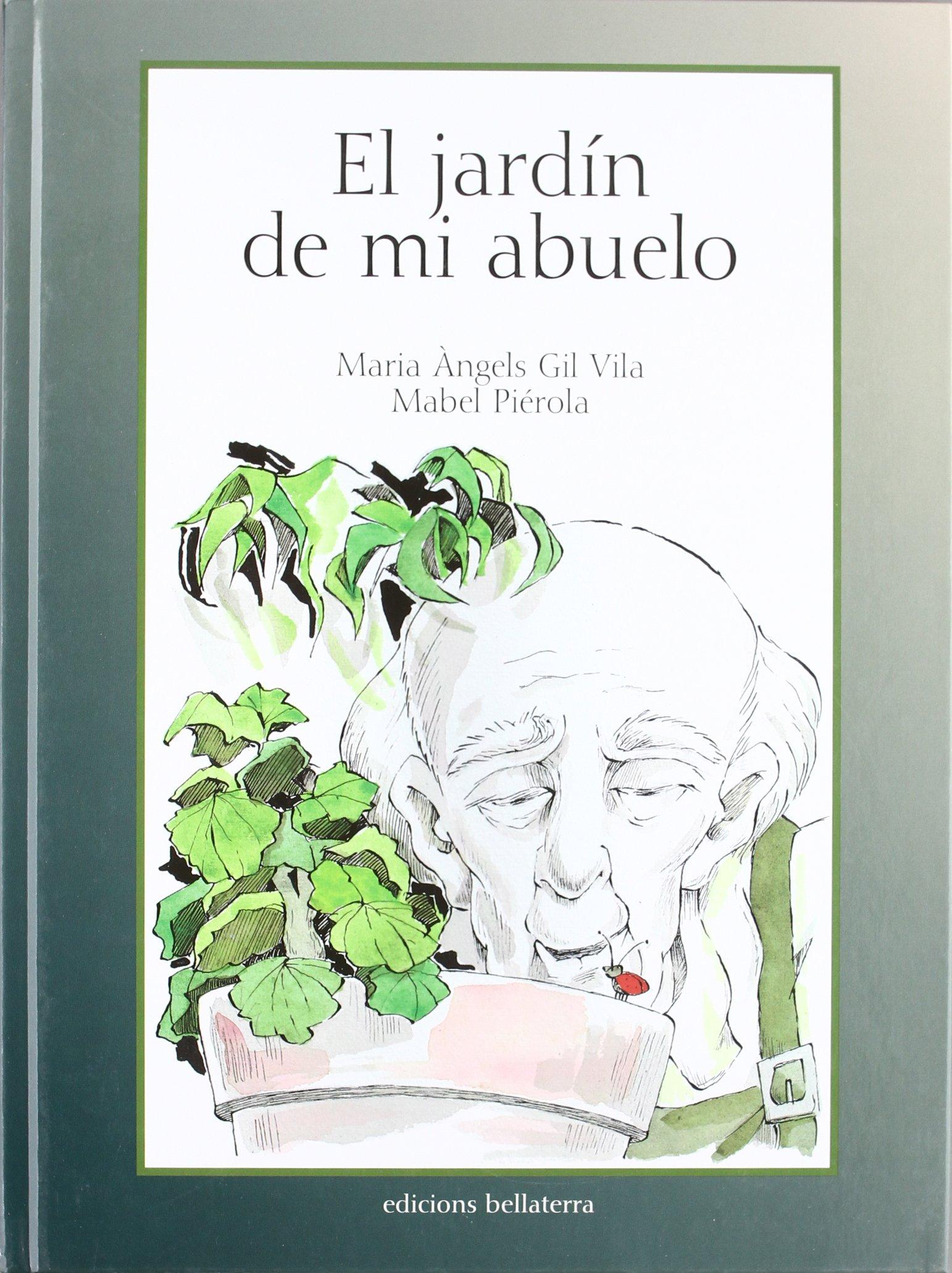 El jardín de mi abuelo: Amazon.es: Gil Vila Maria, Gil Vila Maria: Libros
