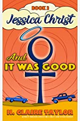 And It Was Good (Jessica Christ Book 2) Kindle Edition