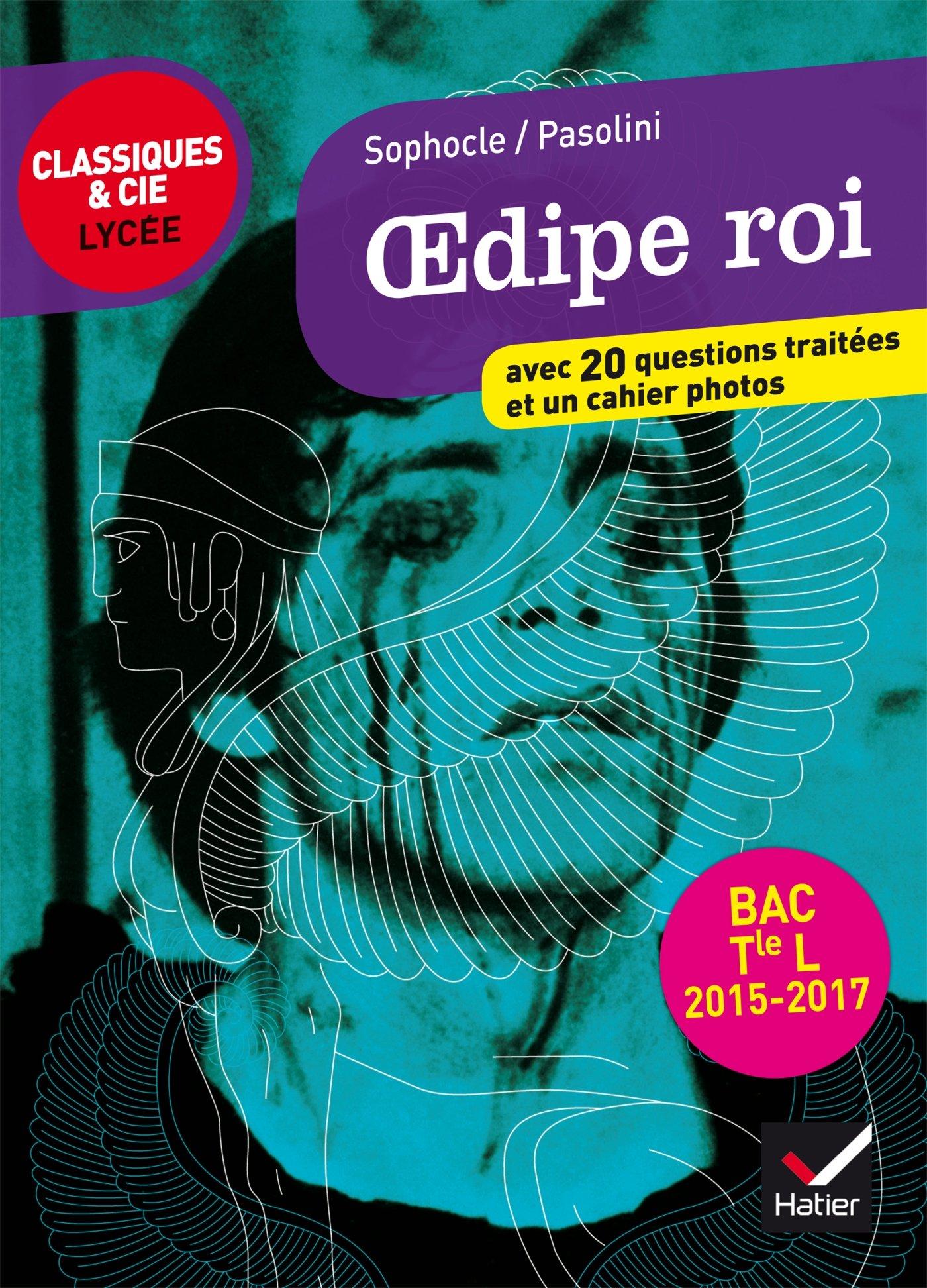 Livre : Sophocle/Pasolini, Œdipe roi, Classiques & Cie Lycée, Hatier, 164 pages.