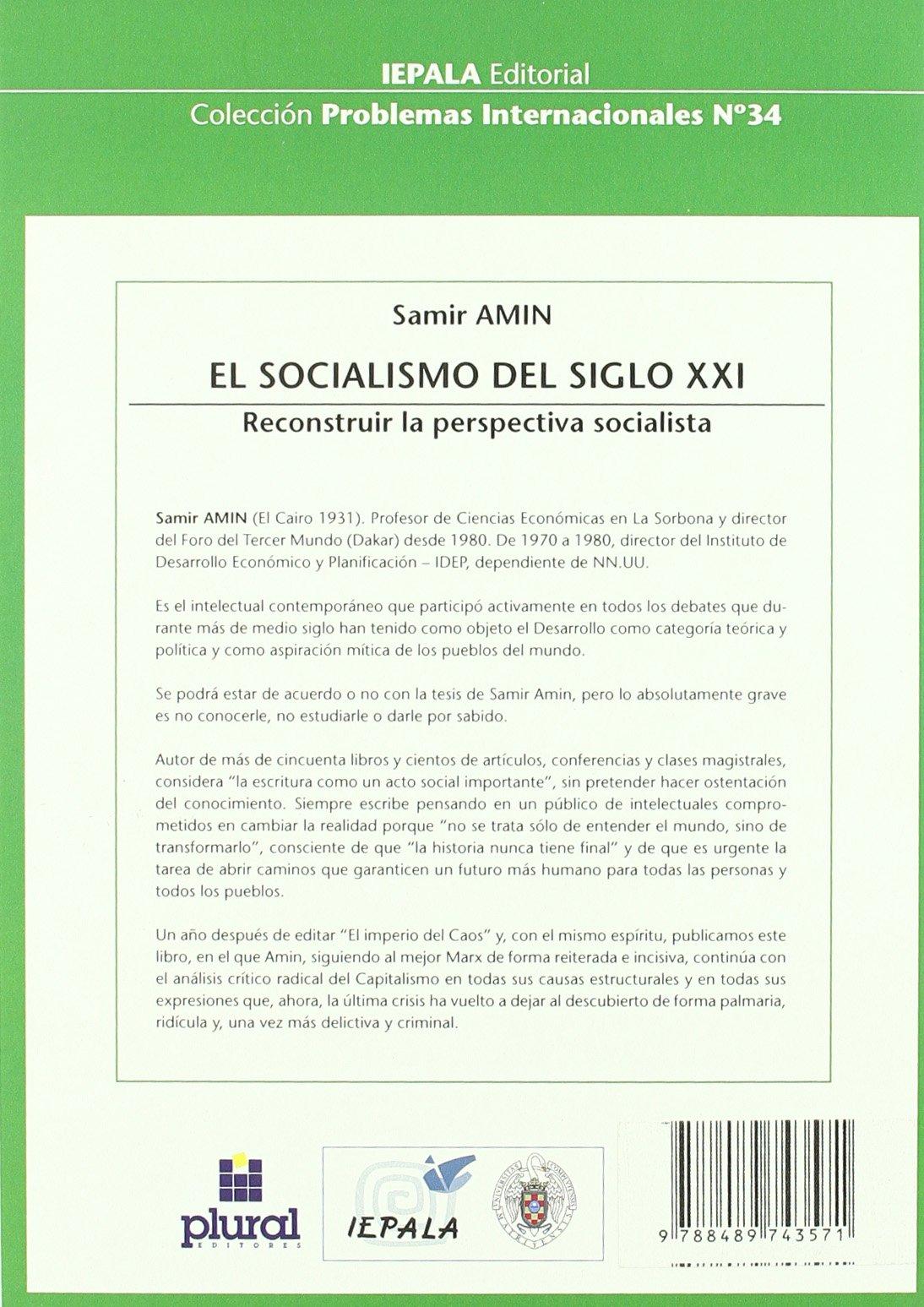 El socialismo en el siglo XXI. Reconstruir la perspectiva socialista: SAMIR  AMIN: 9788489743571: Amazon.com: Books