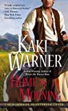 Home by Morning: The Heroes of Heartbreak Creek Book 3