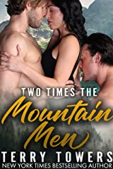 Two Times the Mountain Men (Menage MFM Romance) Kindle Edition