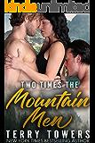 Two Times the Mountain Men (Menage MFM Romance)