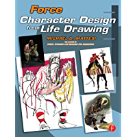 Force: Character Design from Life Drawing (Force Drawing Series) (English Edition)