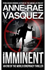 Imminent: a Truth Seekers end of the world conspiracy thriller (a mashup end of the world religious conspiracy thriller series Book 1) Kindle Edition