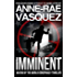 Imminent: a Truth Seekers end of the world conspiracy thriller (a mashup end of the world religious conspiracy thriller series Book 1)