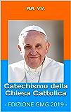 Catechismo della Chiesa Cattolica: - EDIZIONE GMG 2019 -