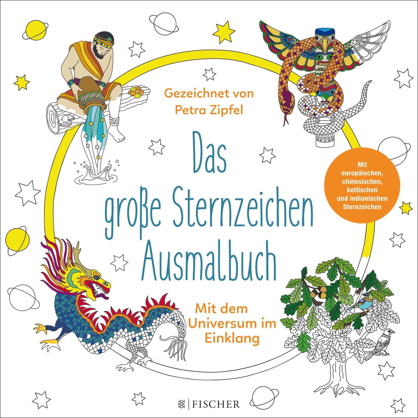 Das große Sternzeichen-Ausmalbuch: Mit dem Universum im Einklang Broschiert – 26. Oktober 2017 Petra Zipfel FISCHER Taschenbuch 359629987X Geschenkband